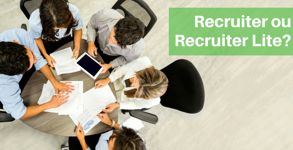 Comment choisir entre Recruiter ou Recruiter Lite?